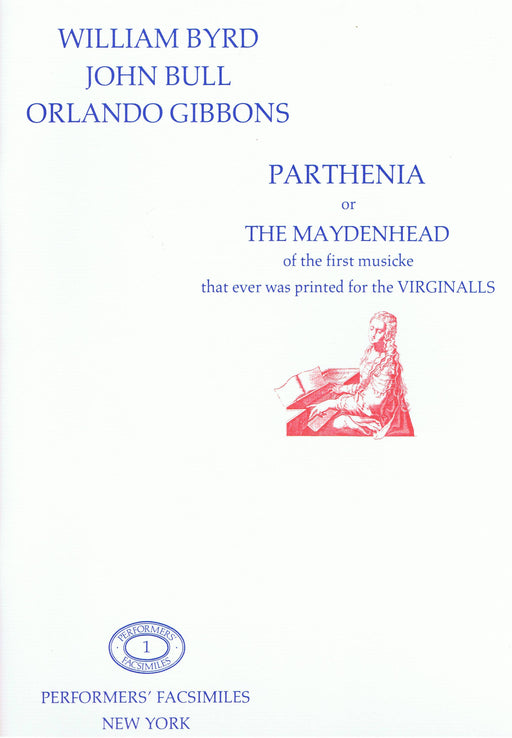 Various: Parthenia or The Maydenhead of the first musicke that ever was printed for the Virginalls