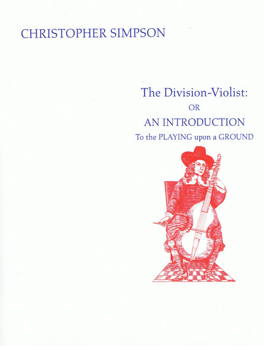 Simpson: The Division-Violist - An Introduction to the Playing upon a Ground