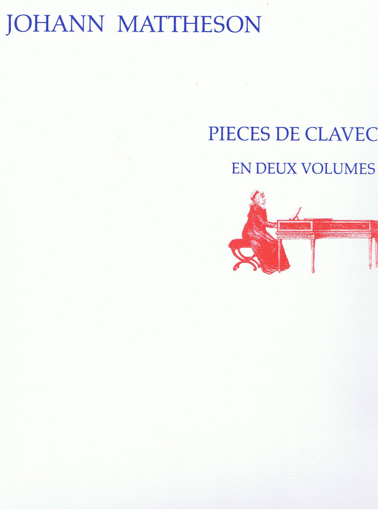 Mattheson: Pieces de Clavecin in 2 Volumes