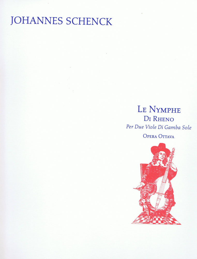 Schenck: Le Nymphe di Rheno for 2 Bass Viols, Op. 8