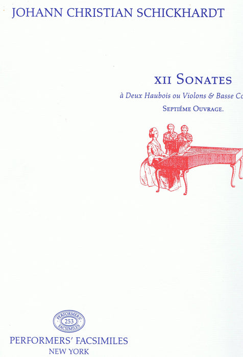 Schickhardt: 12 Sonatas for 2 Oboes or Violins and Basso Continuo, Op. 7