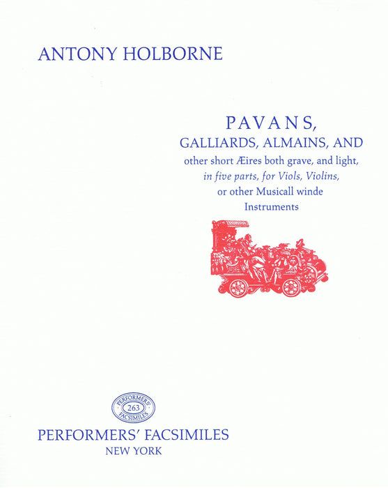 Holborne: Pavans, Galliards, Almains and other short Aeirs in 5 Parts
