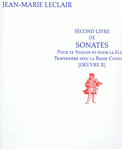 Leclair: Second Book of Sonatas for Violin or Flute and Basso Continuo, Op. 2
