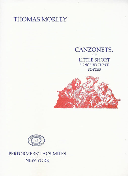 Morley: Canzonets or Little Short Songs to Three Voyces