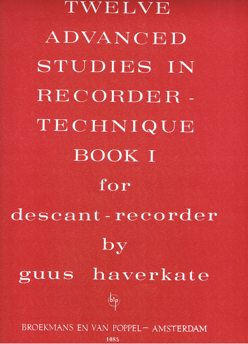 Haverkate: 12 Advanced Studies in Recorder Technique, Book 1 for Descant Recorder