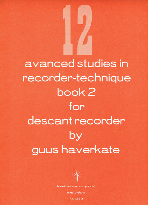 Haverkate: 12 Advanced Studies in Recorder Technique, Book 2 for Descant Recorder