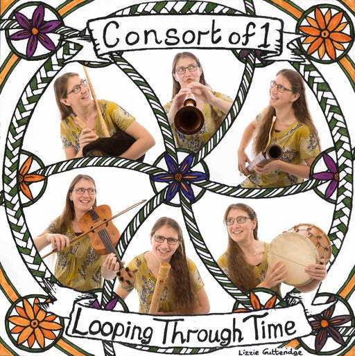 Consort of 1 - Looping Through Time - CD - Played for your entertainment by Lizzie Gutteridge