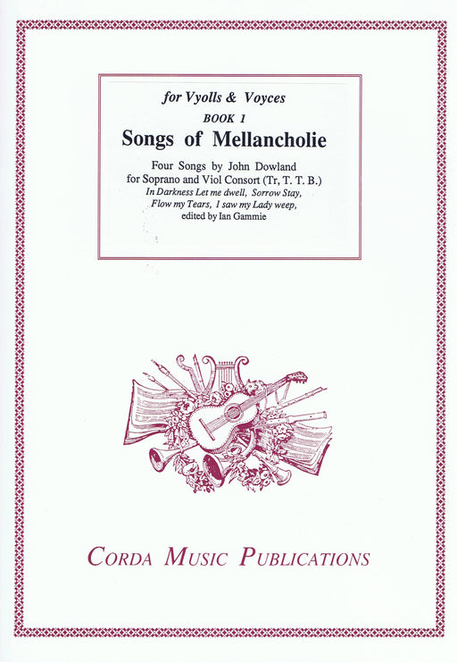 Dowland: Songs of Mellancholie - 4 Songs for Soprano and Viol Consort