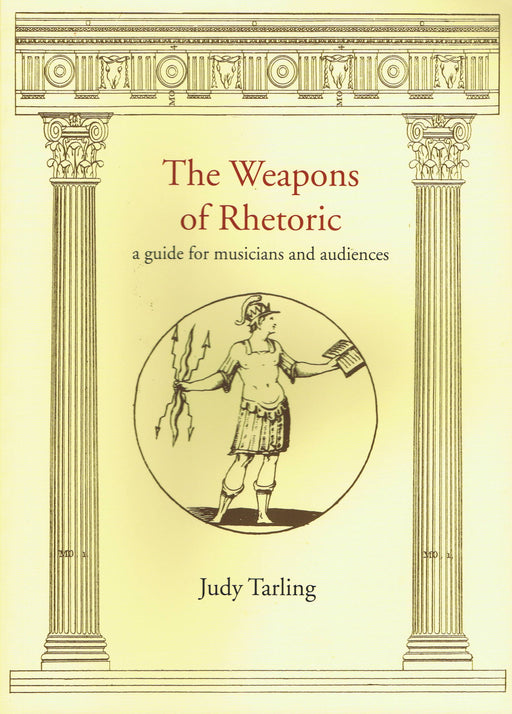 The Weapons of Rhetoric by Judy Tarling