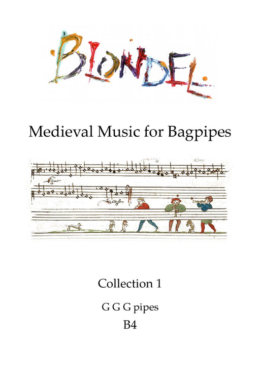 Blondel - Medieval Music for Bagpipes - Collection 1 - an arranged for your entertainment by Lizzie Gutteridge for G G G pipes