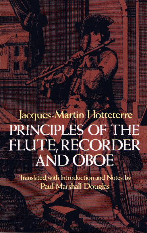 Hotteterre: Principles of the Flute, Recorder and Oboe