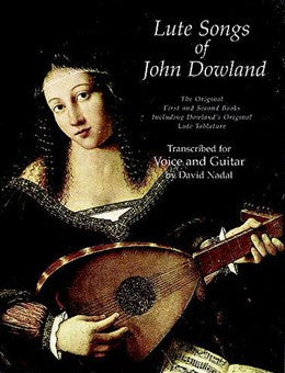 Nadal (arr.): Dowland's First and Second Books transcribed for Voice and Guitar