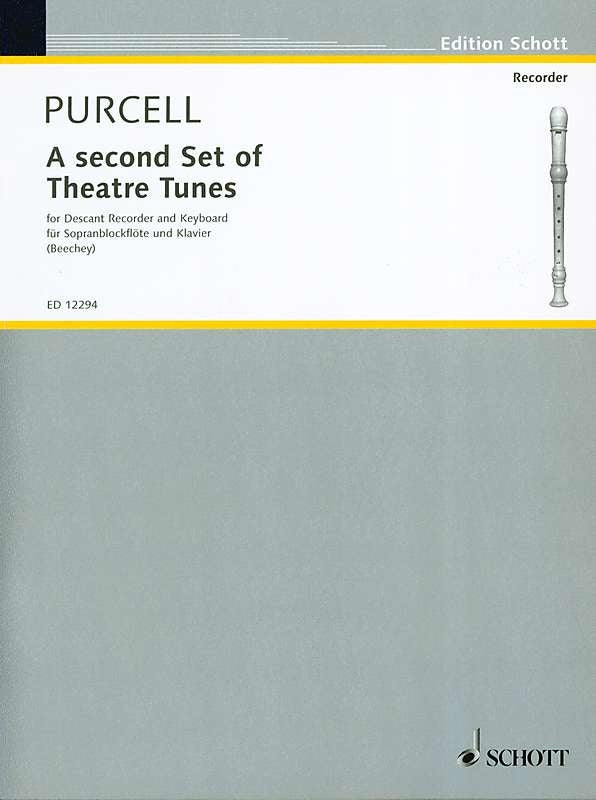 Purcell: A second Set of Theatre Tunes for Descant Recorder and Keyboard