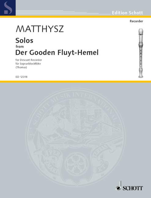 Matthysz: Solos from Der Gooden Fluyt-Hemel for Descant Recorder