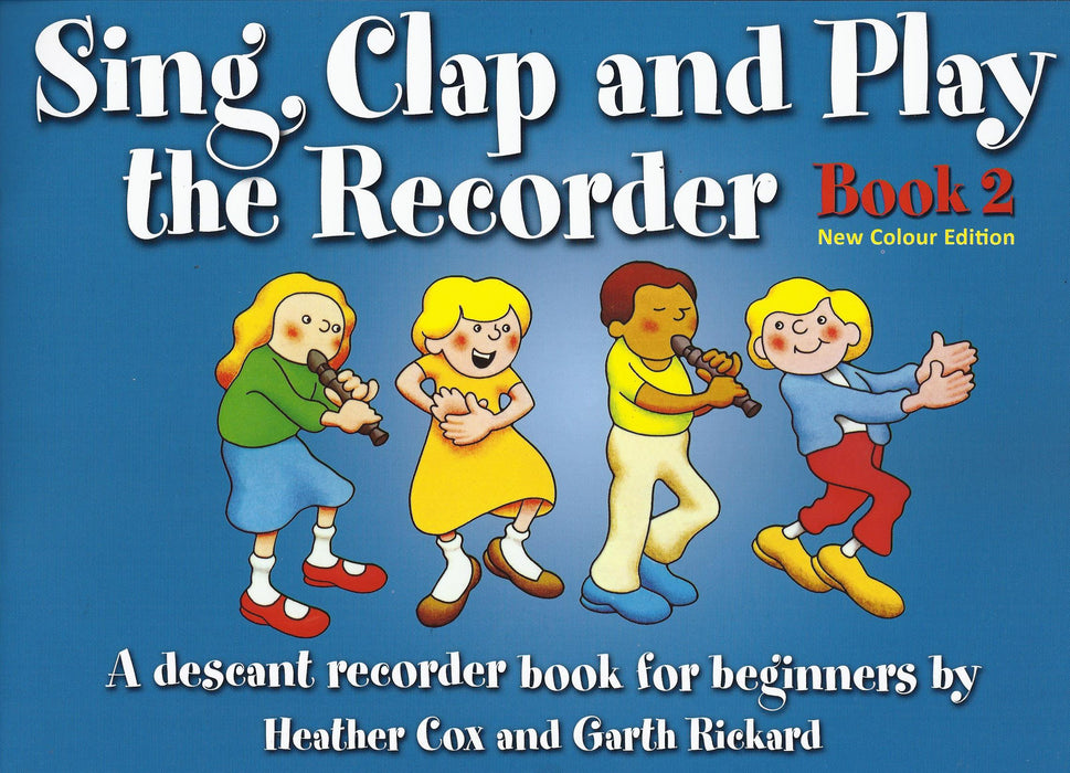 Cox/ Rickard: Sing, Clap and Play the Recorder Book 2