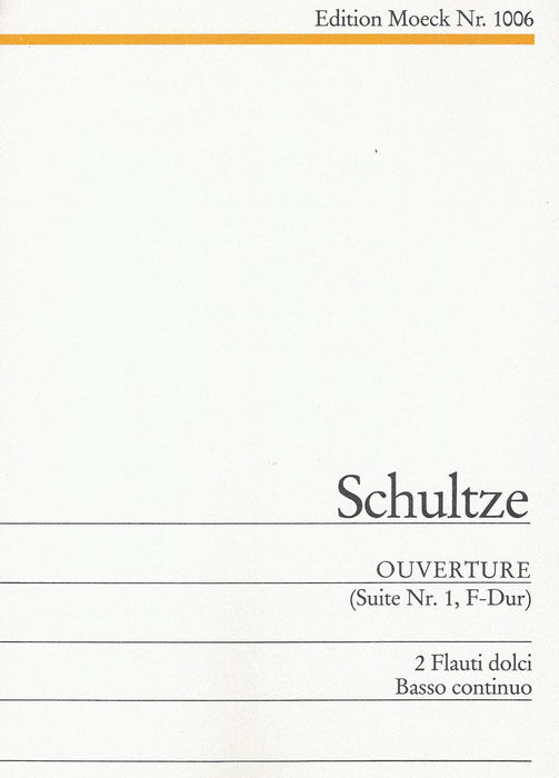 Schultze: Ouverture (Suite) No. 1 in F Major for 2 Treble Recorders and Basso Continuo