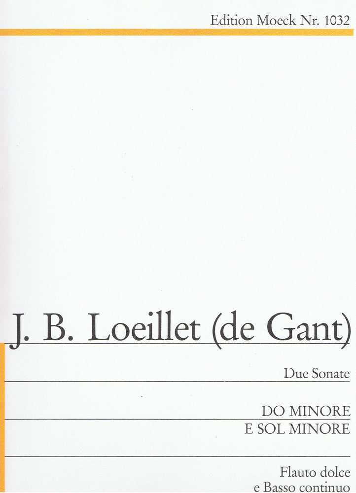 Loeillet (de Gant): Two Sonatas for Treble Recorder and Basso Continuo
