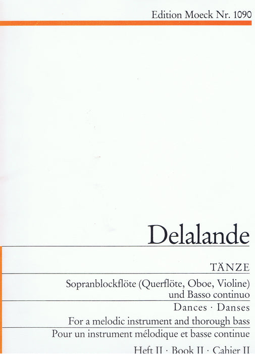Delalande: Dances for a Melodic Instrument and Basso Continuo, Vol. 2