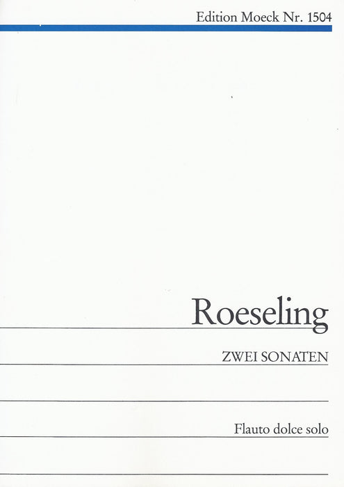 Roeseling: Two Sonatas for Treble Recorder Solo