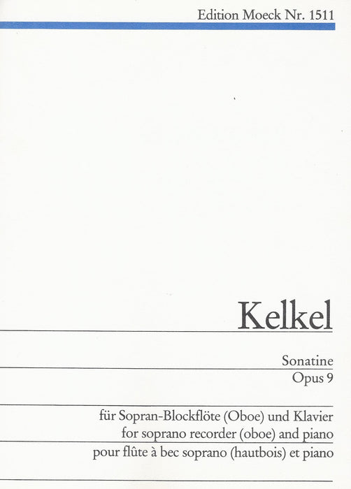 Kelkel: Sonatina Op. 9 for Descant Recorder and Piano