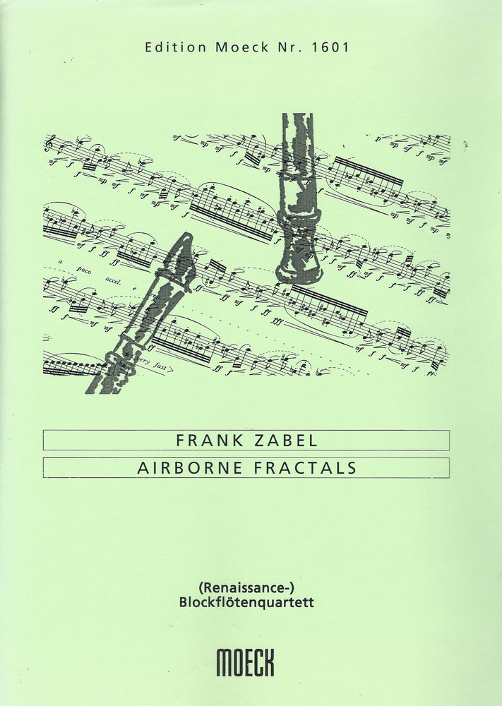 Zabel: Airborne Fractals (2000) for Recorder Quartet