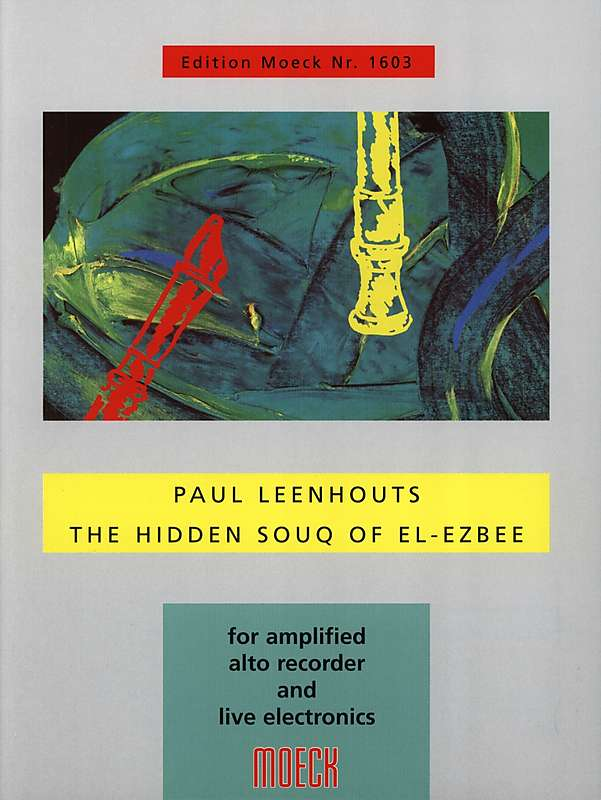 Leenhouts: The Hidden Souq of El-Ezbee for amplified Alto Recorder and live electronics