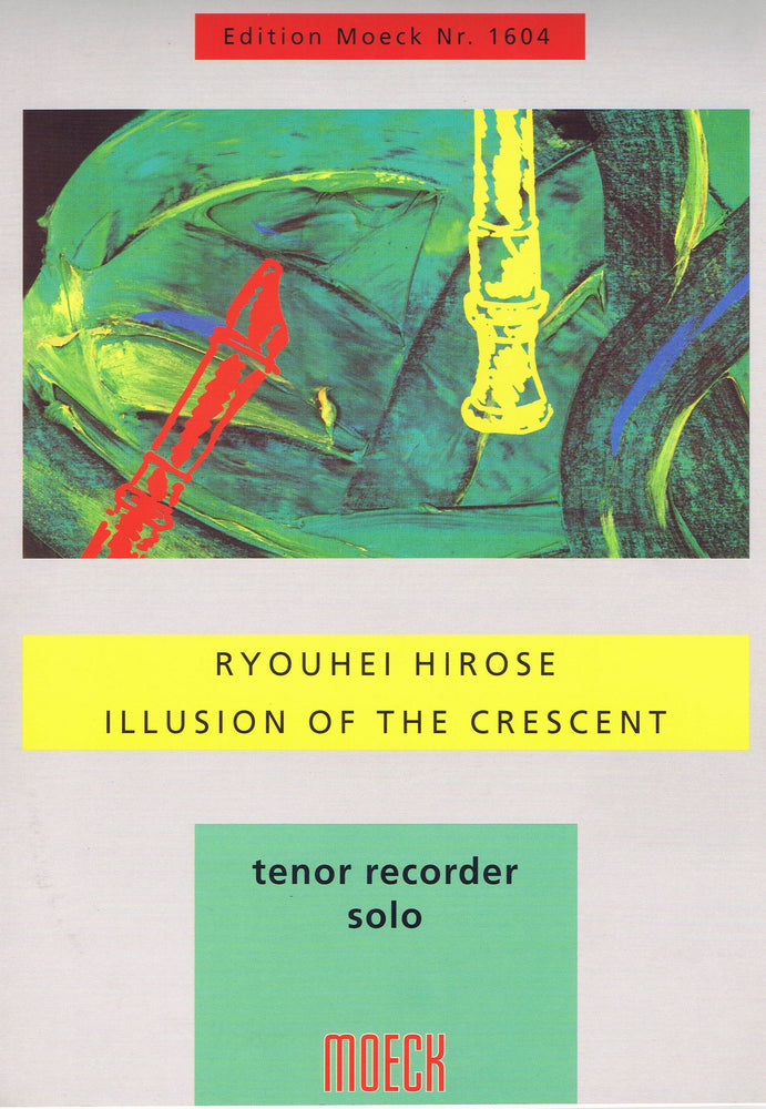 Hirose: Illusion of the Crescent for Tenor Recorder