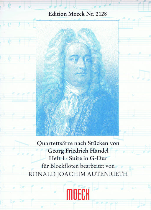 Autenrieth (ed.): Arrangements of Pieces by Handel for Recorder Quartet, Vol. 1 Suite in G Major