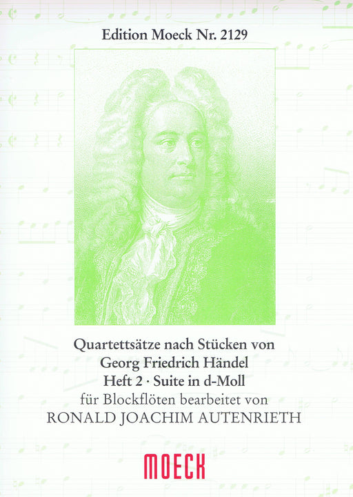 Autenrieth (ed.): Arrangements of Pieces by Handel for Recorder Quartet, Vol. 3 Suite in D Minor