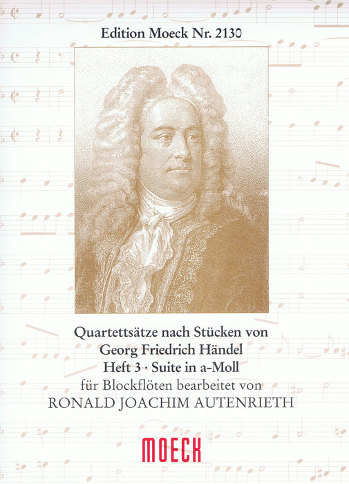 Autenrieth (ed.): Arrangements of Pieces by Handel for Recorder Quartet, Vol. 3 Suite in A Minor