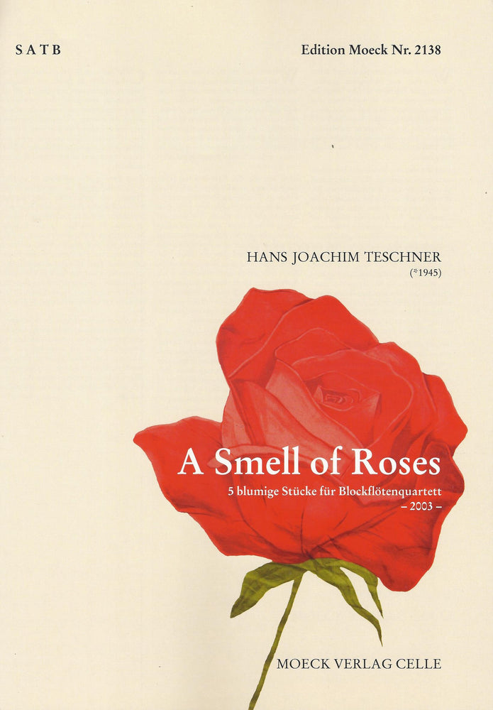 Teschner: A Smell of Roses (2003) for Recorder Quartet