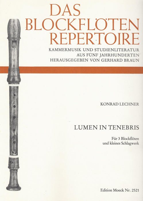 Lechner: Lumen in Tenebris for 3 Recorders and Percussion