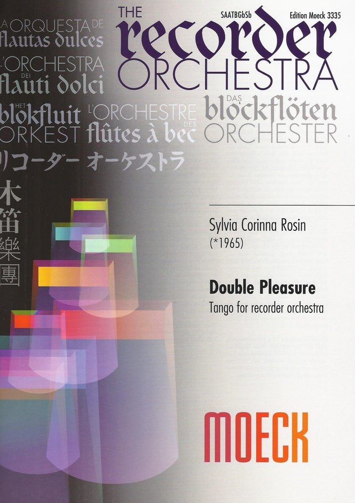 Rosin: Double Pleasure - Tango for Recorder Orchestra