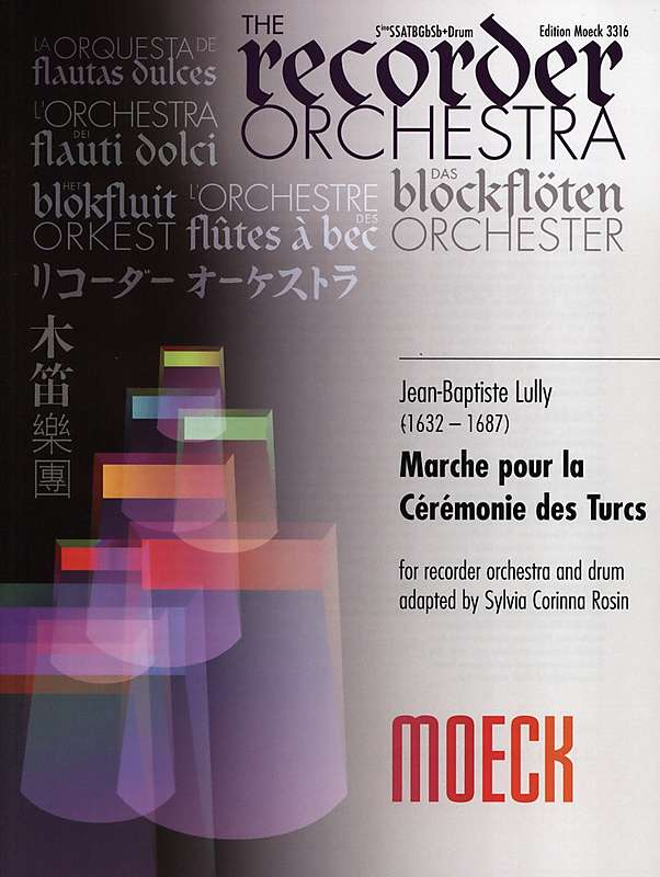 Lully: Marche pour la Ceremonie des Turcs for Recorder Orchestra