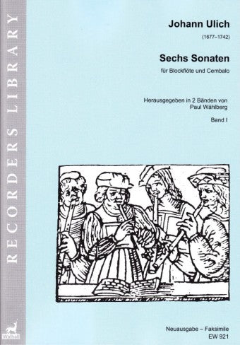 Ulich: Six Sonatas for Treble Recorder and Harpsichord – Volume I (Sonatas I–III)