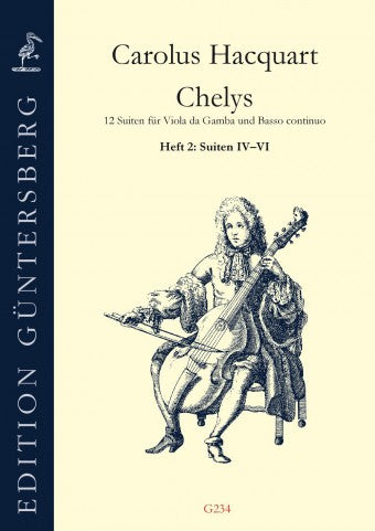 Hacquart: Chelys - 12 Suites for Viola da Gamba and Basso Continuo, Vol. 2: Suites 4-6