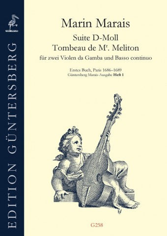 Marais: Suite in D Minor and Tombeau de Mr Meliton for 2 Bass Viols and Basso Continuo