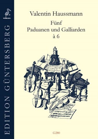 Haussmann: 5 Paduanas and Galliards in 6 Parts