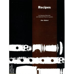 Bullard: Recipes for Descant Recorder and Optional Piano or Guitar