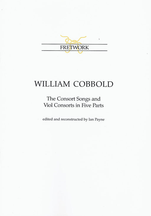 Cobbold: The Consort Songs and Viol Consorts in 5 Parts