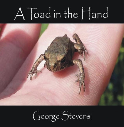 George Stevens: A Toad in the Hand CD