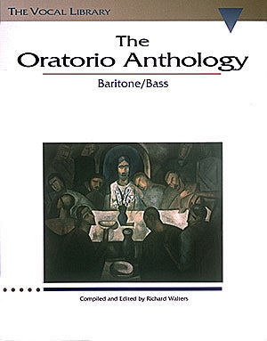 Various: The Oratorio Anthology for Baritone/ Bass Voice