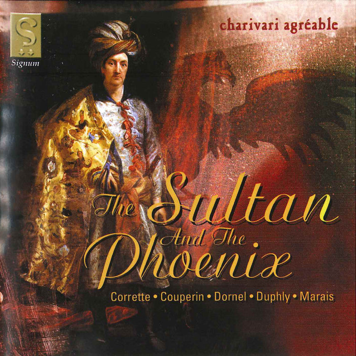 Charivari Agreable: The Sultan and the Phoenix CD