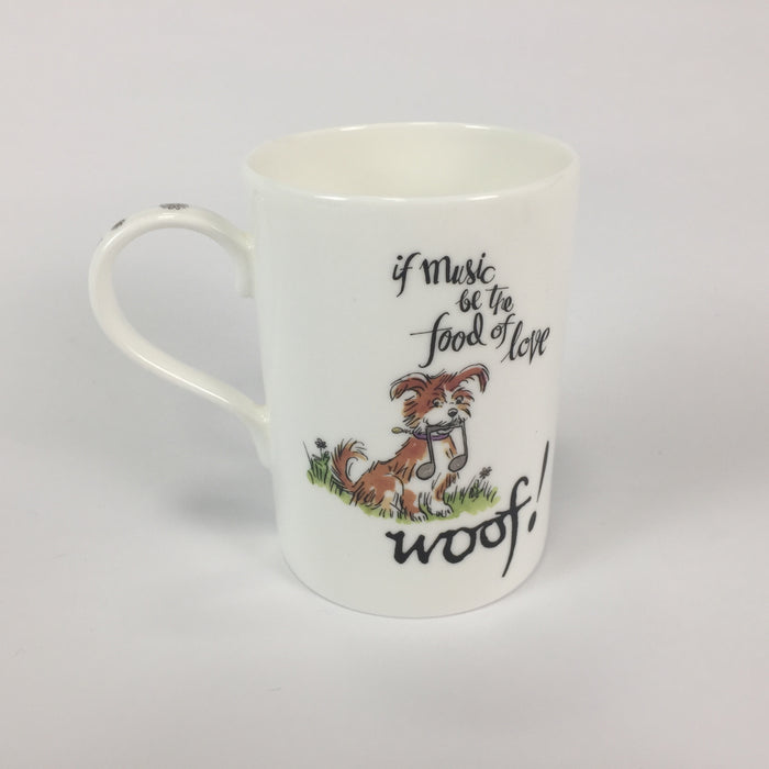 """If Music Be The Food Of Love - Woof"" - China Mug"