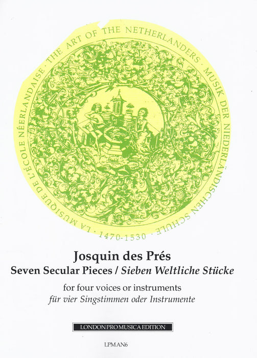 des Prez: 7 Secular Pieces for 4 Voices or Instruments
