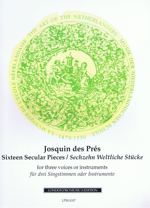 Josquin des Pres: 16 Secular pieces for 3 Voices or Instruments