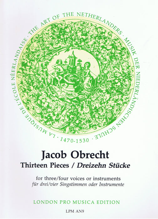 Obrecht: 13 Pieces for 3-4 Instruments