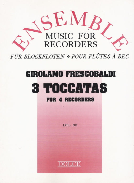Frescobaldi: 3 Toccatas for 4 Recorders