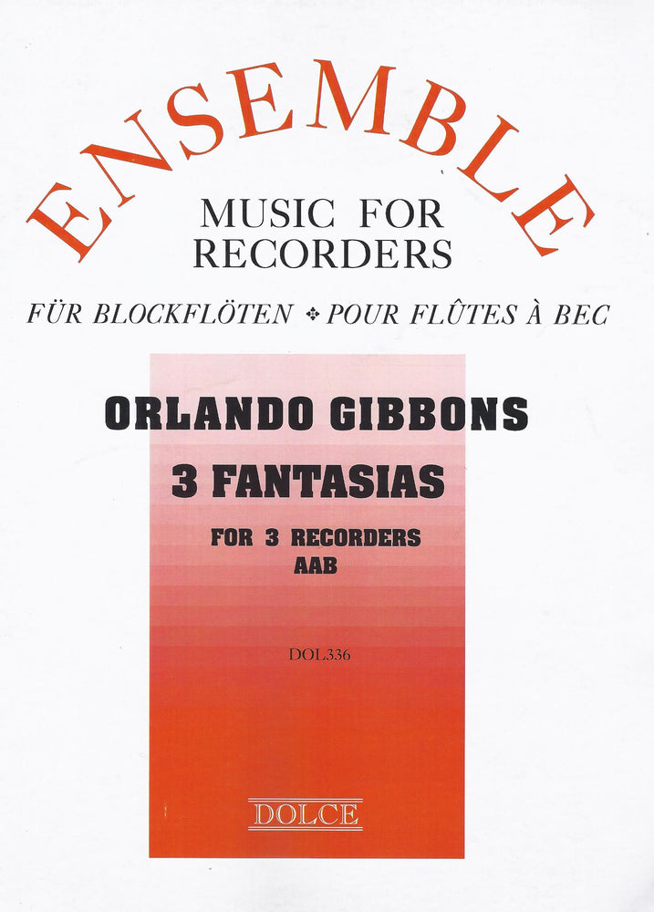 Gibbons: 3 Fantasias for 3 Recorders