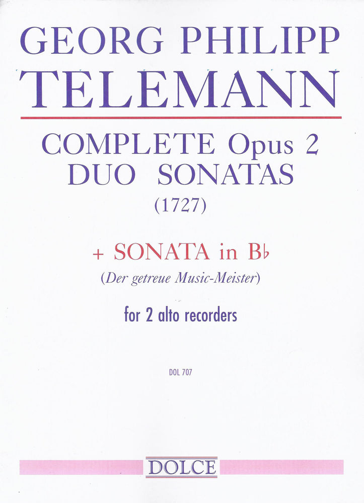 Telemann: Complete Duo Sonatas from Op. 2 and Sonata in Bb Major for 2 Alto Recorders
